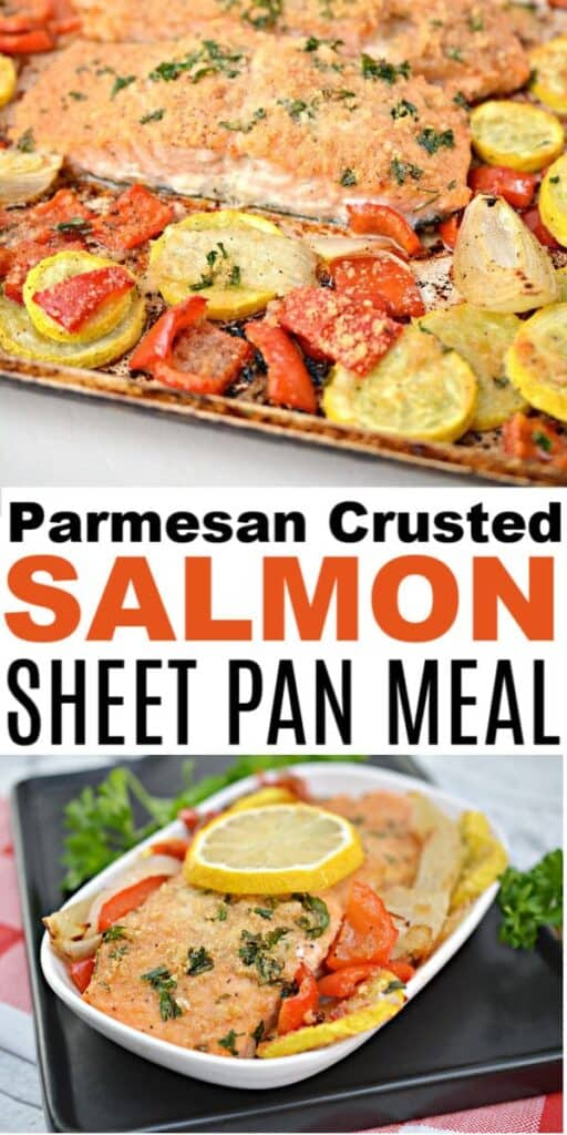 """close up of salmon on vegetables on baking sheet over title text """"Parmesan Crusted Salmon Sheet Pan Meal"""" with bottom image of side angle view of plated salmon and vegetables garnished with a lemon slice sitting on a black board"""